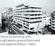 Honjo GC Building with eight above ground floors and one basement floor(1994)